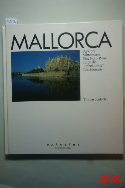 Jentsch, Thunar: Mallorca. Perle des Mittelmeers