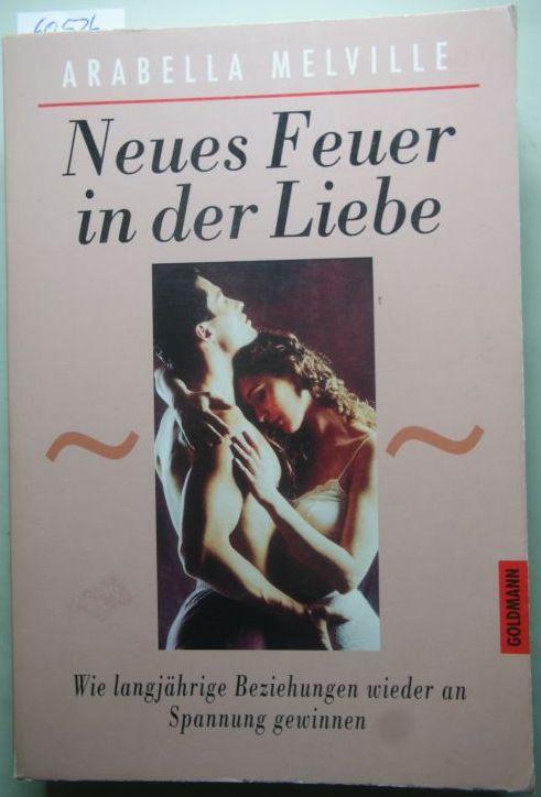 Melville, Arabella: Neues Feuer in der Liebe