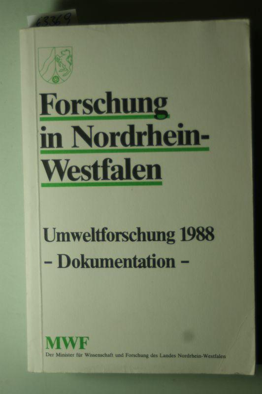 Der Minister für Wissenschaft und Forschung des Landes Nordrhein-Westfalen (Hrsg.): Forschung in Nordrhein-Westfalen. Umweltforschung 1988. Dokumentation.