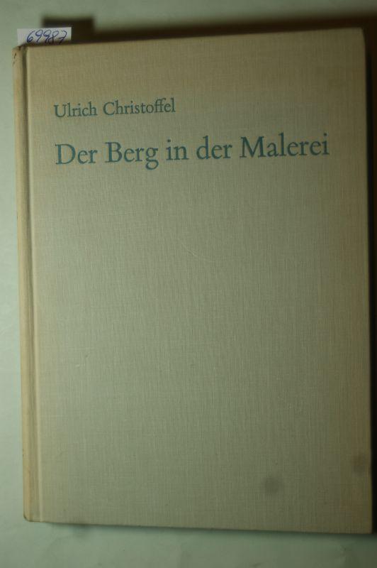 Christoffel, Ulrich: Der Berg in der Malerei. Schweizer Alpen-Club zur Hundertjahrfeier