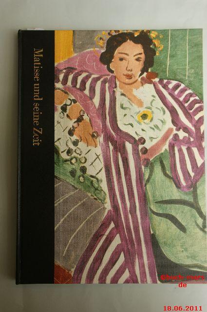 John Russell: Matisse Und Seine Zeit. 1869-1954.