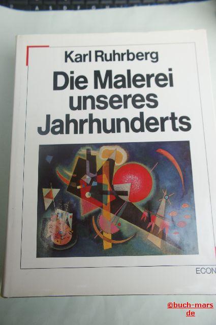 Ruhrberg, Karl: Die Malerei unseres Jahrhunderts