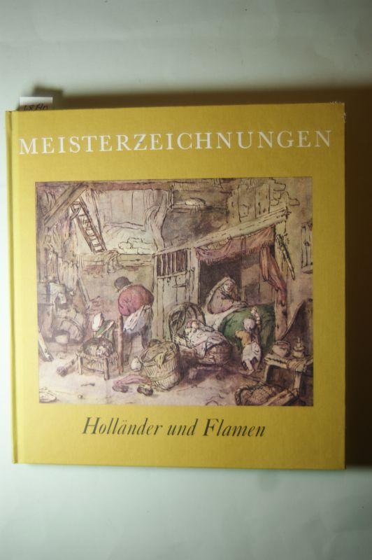 T. Eisler, Colin: Die Holländer und Flamen - Meisterzeichnungen. Eine Auswahl <der besten Meisterzeichnungen des fünfzehnten bis achtzehnten Jahrhunderts.