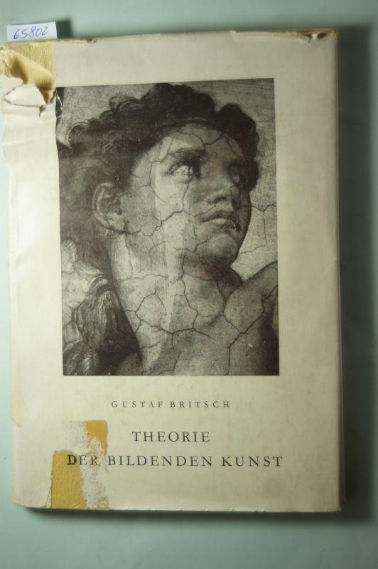 Britsch, Gustaf.: Theorie der bildenden Kunst. Hg. von Egon Kornmann.