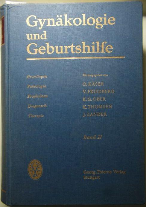 Käser/Friedberg/Ober/Thomsen/Zander (Hrsg.): Gynäkologie und Geburtshilfe. Grundlagen. Pathologie. Prophylaxe. Diagnostik. Therapie. Band 2 - Schwangerschaft und Geburt