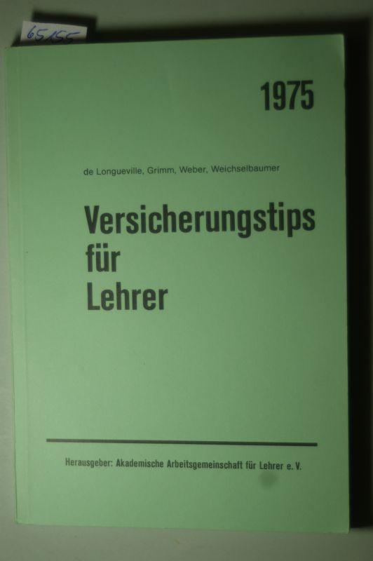 Grimm, B. [Mitarb.], de Longueville und Weichselbaumer: Versicherungstips für Lehrer