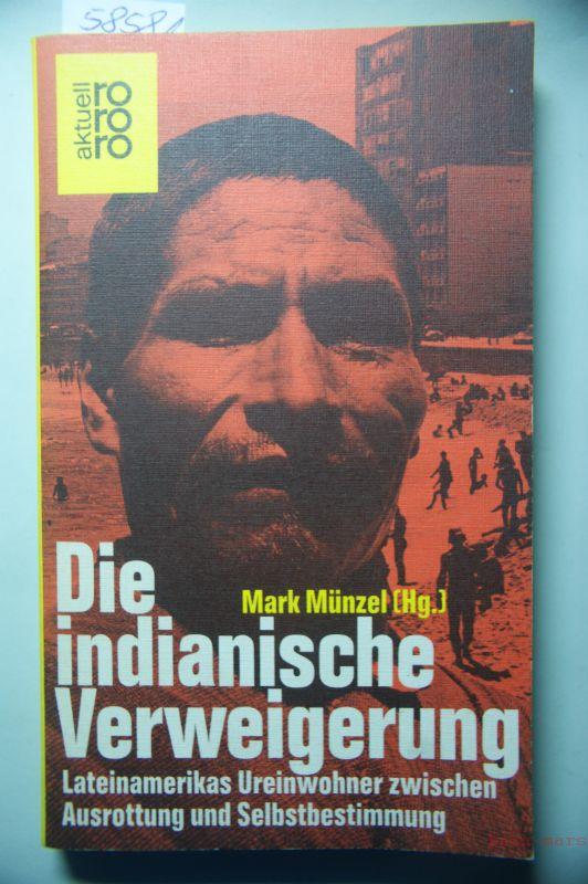 HG. Mark Münzel: Die indianische Verweigerung