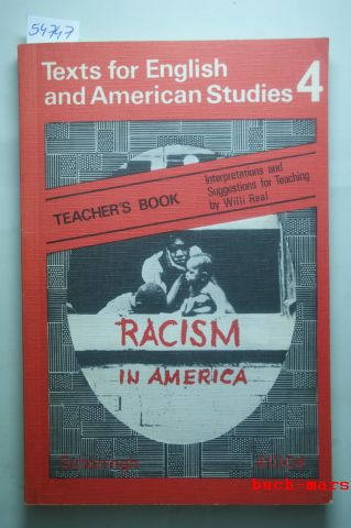 Real, Willi (Hrsg.): Racism in America. Role-Behaviour and Stereotyping as Obstacles to Black Identity. Texts for English and American studies 4. Teacher`s` book.