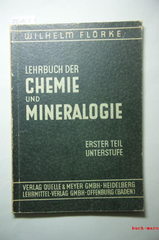 Flörke, Wilhelm: Lehrbuch der Chemie und Mineralogie - Erster Teil Unterstufe