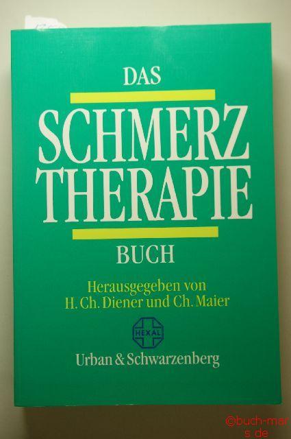 Hrsg. v. Hans-Christoph Diener und Christoph Maier: Das Schmerztherapie-Buch