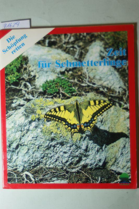 Dietrich, Wolfgang: Zeit für Schmetterlinge. Die Geschöpfe des siebten Schöpfungstages