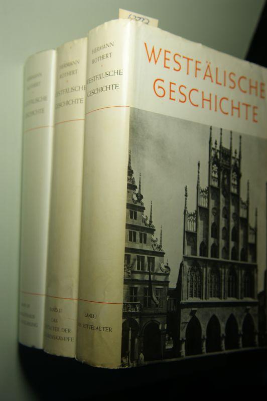 Rothert, Hermann: Westfälische Geschichte 3 Bde. : 1. Band: Das Mittelalter. 2. Band: Das Zeitalter der Glaubenskämpfe. 3. Band: Absolutismus und Aufklärung