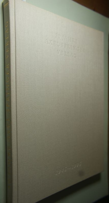 Jacobi, Claus ( Autor ) Springer und Axel Verlag AG ( Hg ): 50 JAHRE AXEL SPRINGER VERLAG 1946 - 1996