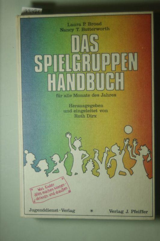 Dirx, Ruth, Laura Peabody Broad und Nancy Towner Butterworth: Das Spielgruppenhandbuch. Für alle Monate des Jahres