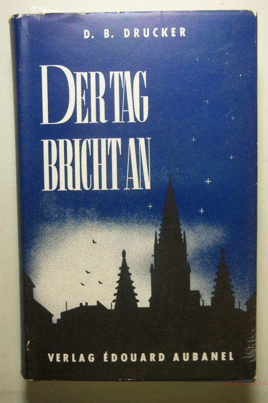 Drucker, D. B.: Der Tag bricht an. Zeitkritische Essays aus dem Französichen übersetzt von Ursula Contzen.