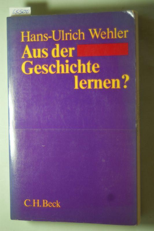 Wehler, Hans-Ulrich: Aus der Geschichte lernen? Essays