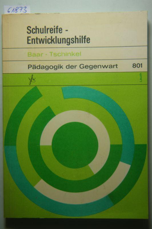 Dr. Edeltraud Baar: Schulreife - Entwicklungshilfe, Pädagogik der Gegenwart