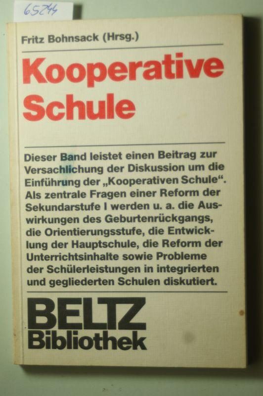 Fritz Bohnsack: Kooperative Schule. Ziele und Möglichkeiten eines Schulkonzepts