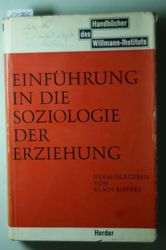 Kippert, Klaus: Einführung in die Soziologie der Erziehung. Handbücher des Willmann-Instituts : Pädagogik