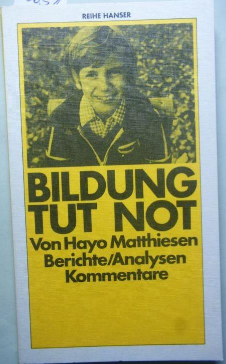 Matthiesen, Hayo: Bildung tut not. Berichte, Analysen, Kommentare.