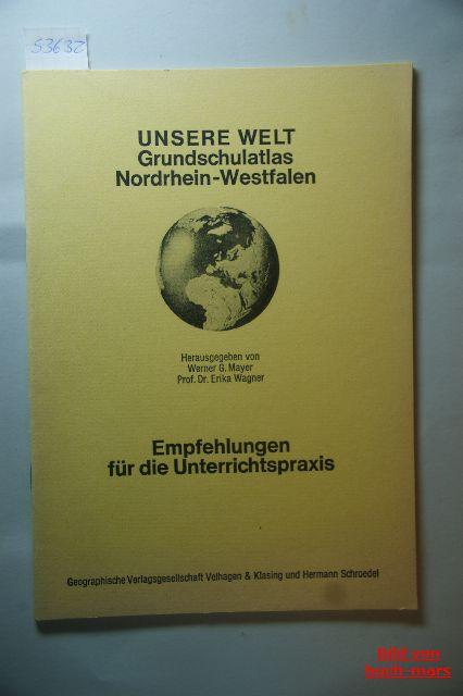 Mayer, Werner G.: Unsere Welt. Grundschulatlas-Nordrhein-Westfalen. Empfehlungen für die Unterrichtspraxis