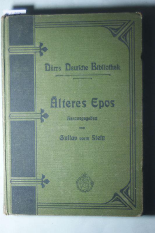 Stein Gustav vorm (hrsg.): Älteres deutsche Epos (= Deutsche Bibliothek - vollständiges Lehrmittel für den deutschen Unterricht an Lehrer- und Lehrerinnen-Seminaren)