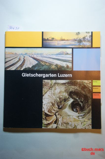 Keller, Beat [Mitverf.]: Gletschergarten Luzern. [Texte: Beat Keller u. Peter Wick. Graph. Darst.: Beat Keller]