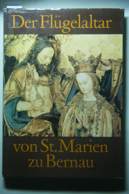 Sachs, Hannelore und Peter(Photos) Garbe: Der Flügelaltar von St.Marien zu Bernau.