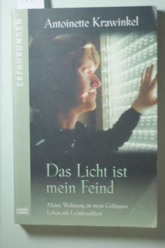 Krawinkel, Antoinette: Das Licht ist mein Feind. Meine Wohnung ist mein Gefängnis. Leben mit Lichtkrankheit.
