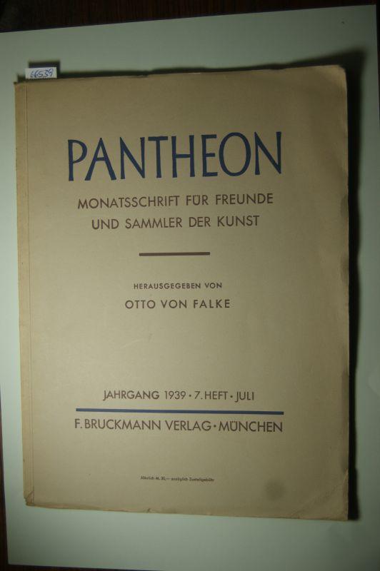 Falke, Otto von (Hrsg.): Pantheon. Monatsschrift für Freunde und Sammler der Kunst. Jahrgang 1939. 7. Heft - Juli.