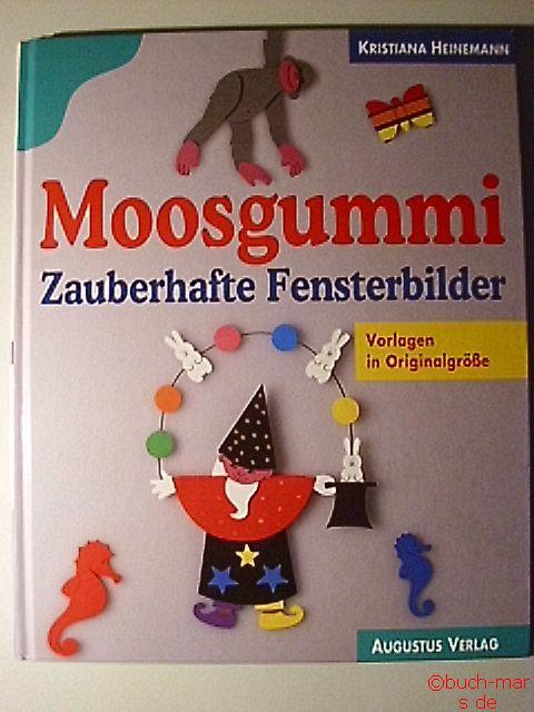 Heinemann, Kristiana: Moosgummi. Zauberhafte Fensterbilder. Mit Vorlagen in Originalgröße