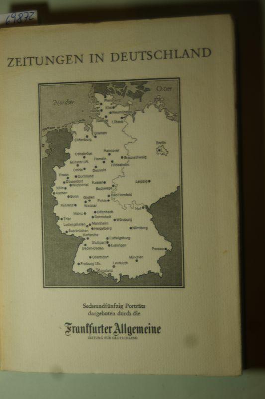 Benckiser, Nikolas (Hrsg.).: Zeitungen in Deutschland. - Sechsundfünfzig Porträts von deutschen Tageszeitungen. - Dargeboten durch die Frankfurter Allgemeine Zeitung.