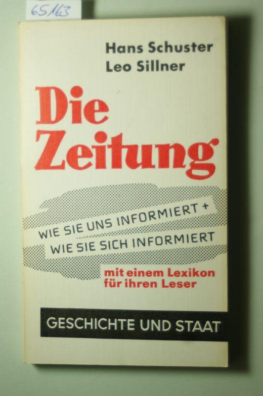 Schuster, Hans und Leo Sillner: Die Zeitung. Wie sie uns informiert - wie sie sich informiert. Mit einem Lexikon für Ihre Leser.