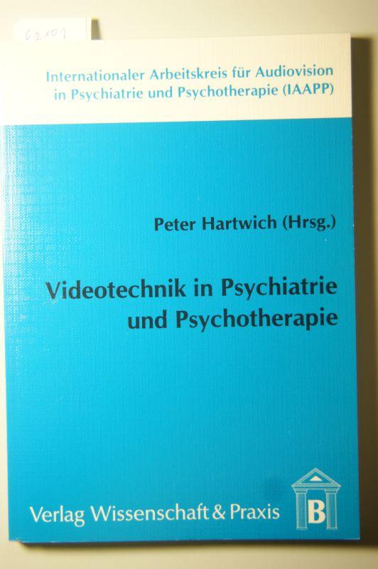 Hartwich, Peter und Ursula Bay: Videotechnik in Psychiatrie und Psychotherapie.