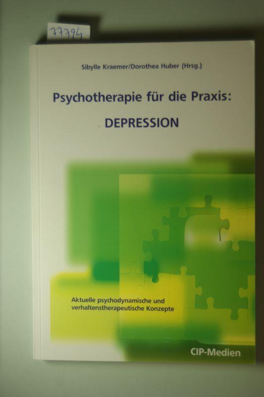 Kraemer, Sibylle, Dorothea Huber und Herbert Will: Psychotherapie für die Praxis: Depression: Aktuelle psychodynamische und verhaltenstherapeutische Konzepte