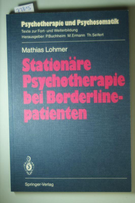 Lohmer, Mathias: Stationäre Psychotherapie bei Borderlinepatienten (Psychotherapie und Psychosomatik)