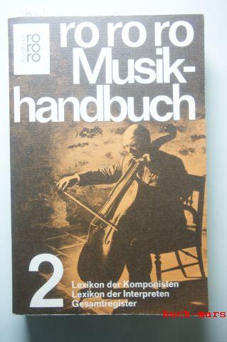 Heinrich (Hrsg.) und Fachredaktion Musik des Bibliographischen Instituts, Lindlar: rororo Musikhandbuch 2