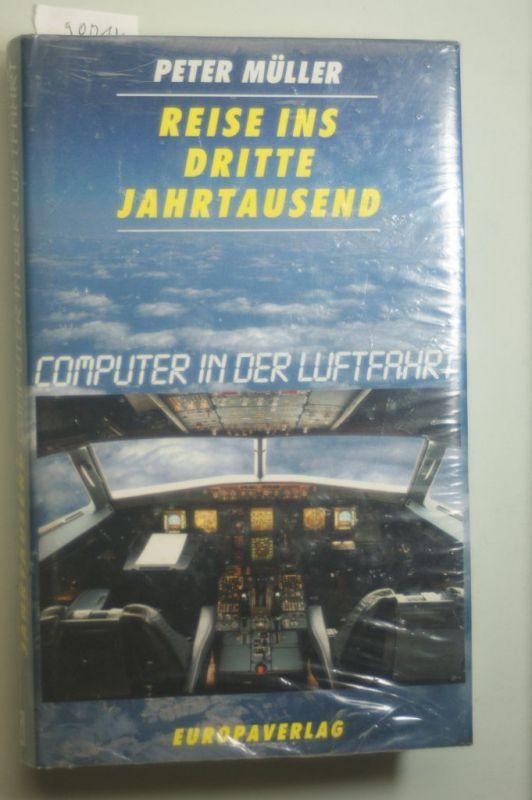 Müller, Peter: Reise ins dritte Jahrtausend. Computer in der Luftfahrt