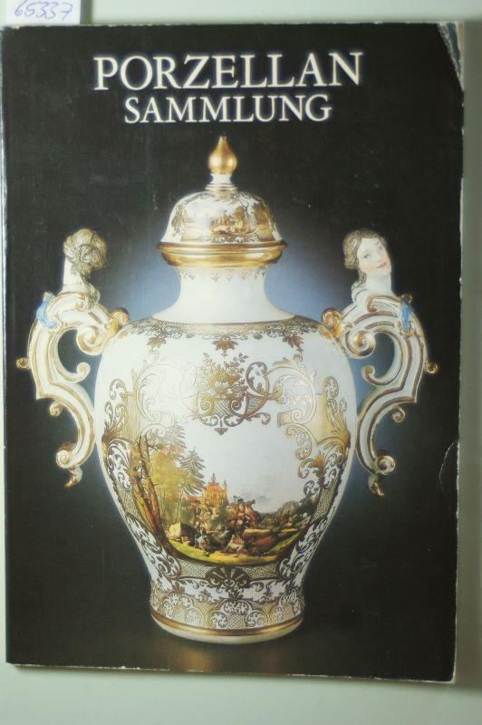Staatliche Kunstsammlungen Dresden (Hg.): Porzellansammlung im Zwinger