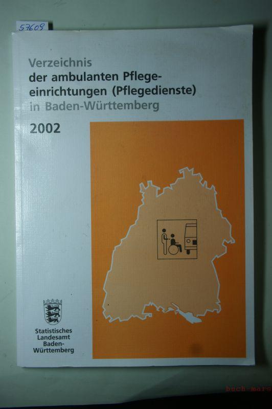 Statistisches Landesamt Baden-Württemberg: Verzeichnis der ambulanten Pflegeeinrichtungen (Pflegedienste) in Baden-Württemberg.