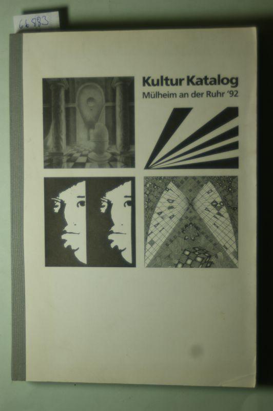 Khalil, Mike-A. und Amely Putz: Kultur Katalog Mülheim an der Ruhr 92