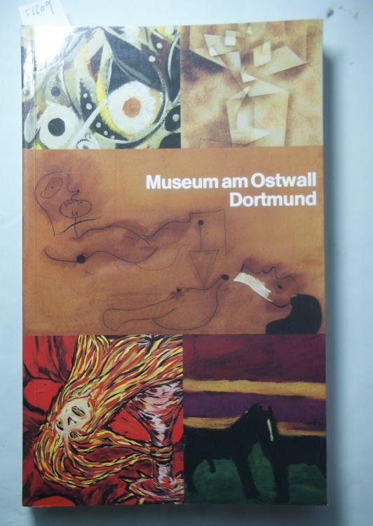 Museum am Ostwall Dortmund. Bilder, Plastiken, Objekte, Environments.