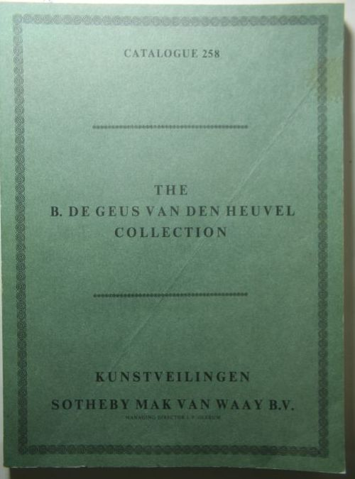 Sotheby Catalogue 258. The B.de Geus van den Heuvel collection of Dutch and Flemish paintings, watercolours, drawings and etchings.