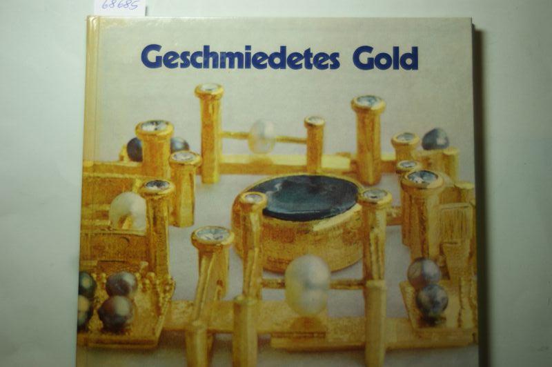 Amberg, (Arbeiten von): Geschmiedetes Gold
