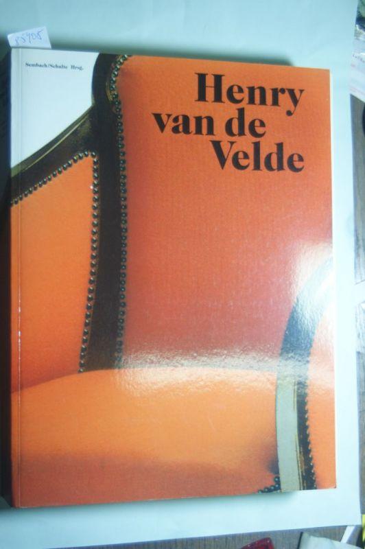 Sembach, Klaus -Jürgen und Birgit Schulte: Henry van de Velde. Ein europäischer Künstler seiner Zeit