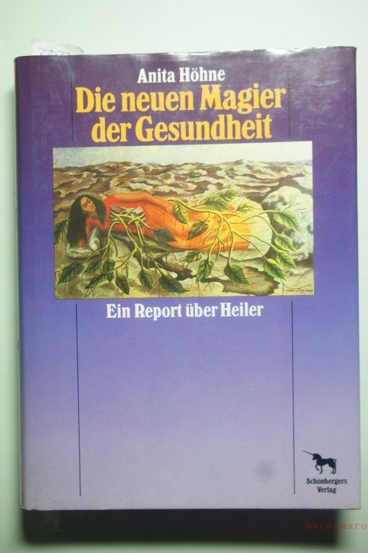 Höhne, Anita: Die neuen Magier der Gesundheit. Ein Report über Heiler