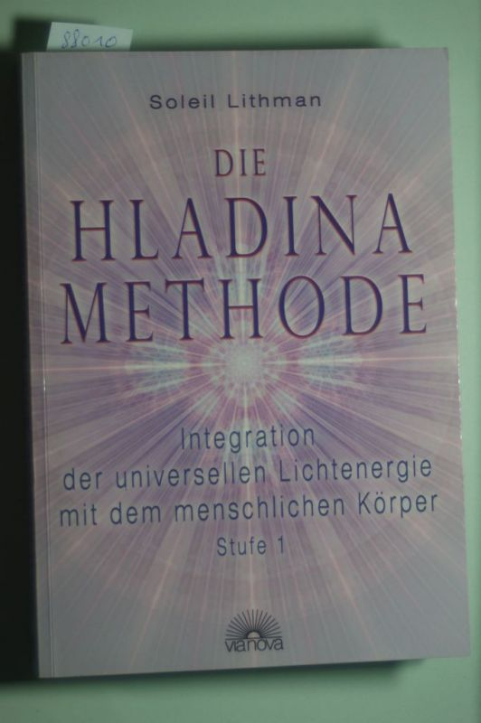Soleil, Lithman: Die Hladina-Methode (R): Integration der universellen Lichtenergie mit dem menschlichen Körper