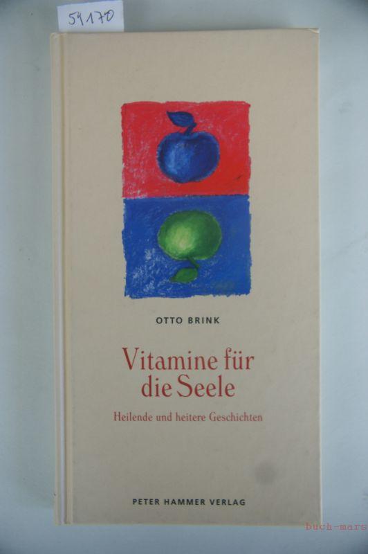 Vitamine für die Seele : heilende und heitere Geschichten.