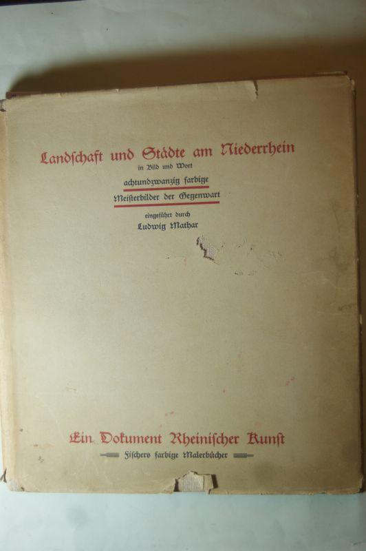 Mathar, Ludwig: Landschaft und Städte am Niederrhein in Bild und Wort. Achtundzwanzig farbige Meisterbilder der Gegenwart.