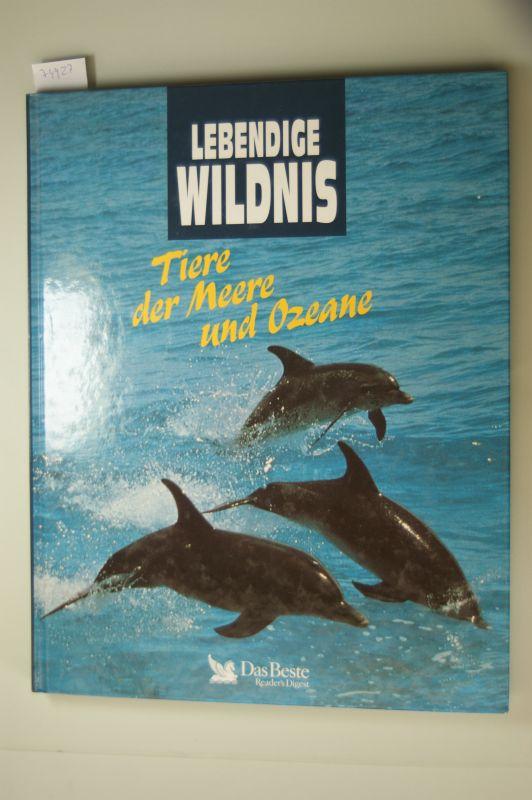 Naglschmid, Friedrich und Dietmar Paschke: Lebendige Wildnis. Tiere der Meere und Ozeane